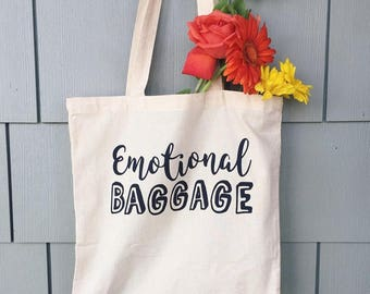 Emotional Baggage | Tote Bag | Canvas Tote Bag | Market Tote | Recyclable | Farmers Market Tote | Grocery Bag