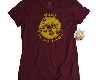 Womens Tshirts Geekery Clothing for Women Geekery Shirt Geek Gifts Mars Is For Rovers Mars T-Shirt Planet Tshirt