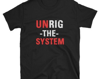 Unrig The System T Shirt