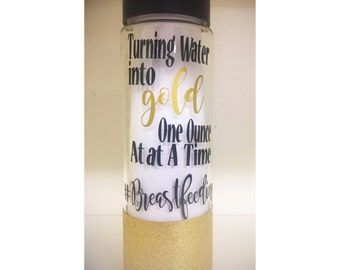 Turning water into gold one ounce at a time/ breast feeding/ baby shower gift