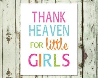 PRINTABLE ART Girls Wall Art Thank Heaven For Little Girls Nursery Wall Art Girls Room Decor Girls Wall Decor