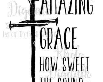 Amazing grace how sweet the sound-Instant Digital Download