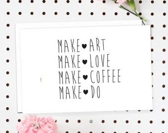 4-Pack of Flat Notecards - Stationery With Envelopes - Make Art, Make Love, Make Coffee, Make Do