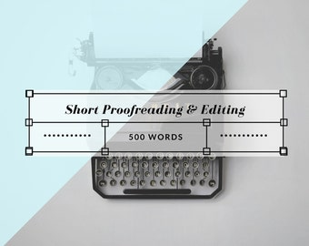 Short Proofreading and Grammatical Editing - 500 Words