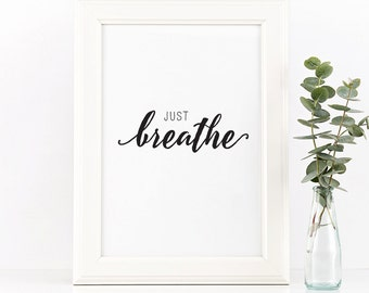 Just breathe, Printable quotes, Quote prints, Inspirational quote home decor, Wall art quote, Printable wall art