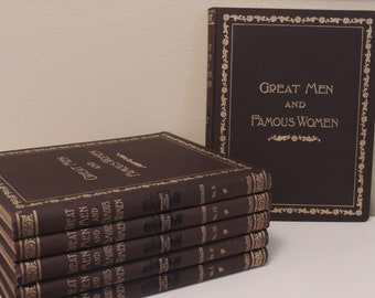 "SIX Volume Set 1894 ""Great Men & Famous Women"" Dark Brown and Gilt Hardcovers 1st Ed. for Reading or Staging"