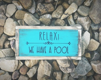 Relax! Pool Sign. Distressed Sign. Rustic Pool Sign. Funny Pool Sign. Humor Signs. Outdoor Patio Signs. Pool Signs. Lake Signs. Beach Signs.