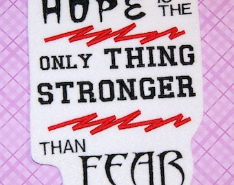Hope is the Only Thing Stronger than Fear-  Iron On Embroidery Patch MTCoffinz