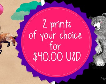 SPECIAL OFFER, 2 prints of your choice for 40USD