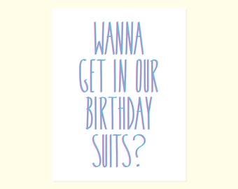 Naughty Birthday Card. Wanna Get In Our Birthday Suits?