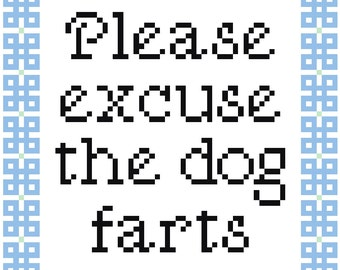 Please Excuse The Dog Farts Cross Stitch Pattern With Border, Pattern Only