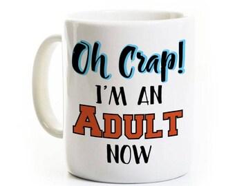Très drôle 18ème anniversaire cadeau une tasse de café - Oh merde, je suis une adulte maintenant - 18 ans ancien adolescent - personnalisé - 21 - obtention du diplôme