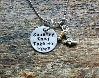 Country Road Take Me Home hand stamped pendant. Your choice of either Necklace or Keychain