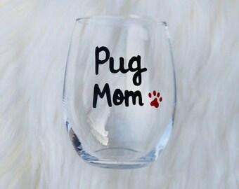 Pug Mom handpainted stemless wine glass/Dog Mom wine glass/Pug Mom mug/Pug lover gifts/Pug Mom wine glass/Pug Mom Mugs