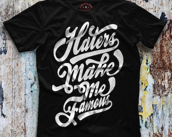 Haters T-Shirt , Haters make me famous, Graphic tee, Streetwear, Women's t-shirt, Rude shirts - Obscene Queens