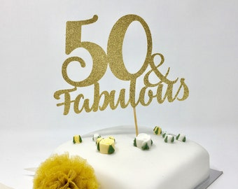 50 and fabulous cake. Any age birthday topper. 20th, 30th, 40th, 50th, 60th, 70th, 80th, 90th, 100th birthday cake topper. Gold, silver...