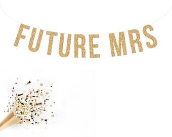 FUTURE MRS Glitter Garland. Glitter Banner Bridal shower decor. Bachelorette Party. Wedding Shower.