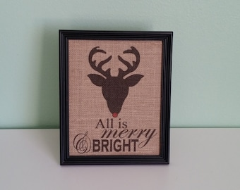 Framed Burlap Print - Reindeer Head - All is Merry and Bright - Christmas Decor - Red Nosed Reindeer - 8x10