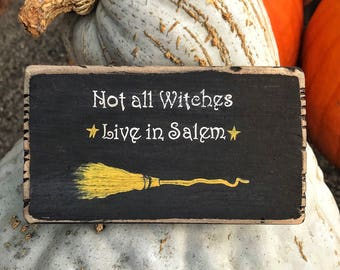 Not All Witches Live In Salem | Witch signs | Mother's Day Gift | Halloween witch decorations | Witch decor | Halloween sign | Witch | Wicca