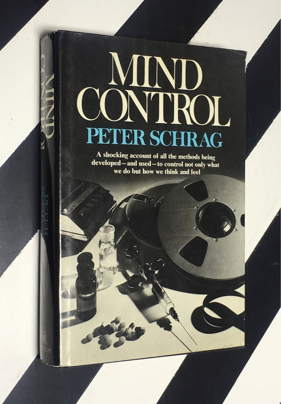 Mind Control by Peter Schrag (1978) hardcover book