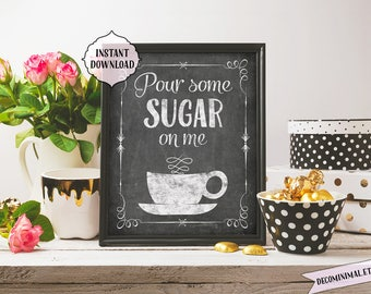 Pour some sugar on me, 8x10, 11x14, INSTANT download, Kitchen Printable Art, funny, coffee print, kitchen wall art funny, chalkboard, coffee