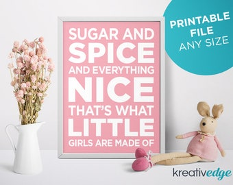 Sugar and Spice and Everything Nice That's What Little Girls Are Made of - DIGITAL FILE DOWNLOAD Printable item Nursery Wall Art Decor Print