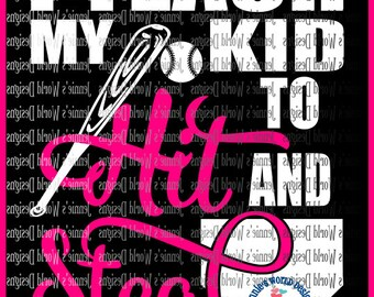 I teach my kid to hit and steal - baseball bat, baseball, softball, home plate  - SVG/DXF/PNG Cut File