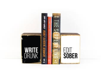 Write Drunk Edit Sober black and white wood art bookends