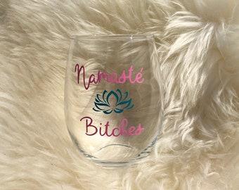 Namasté B*tches Wine Glass