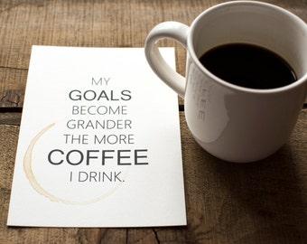 Coffee & Goals Print