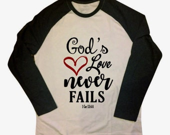"Christian T-Shirt, ""Love God's Never Fails"", 1 Corinthians 13:4-8, Valentines day,  Baseball T-Shirt"