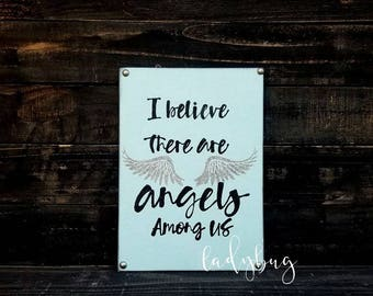 """I believe there are angels among us. Rustic Hand painted sign8.5x12"""" by Ladybug Design by Eu."""