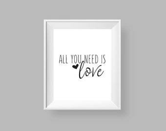 All You Need Is Love Print, Love Quote Printable Wall Art Heart Minimalist Poster Black and White 8x10 Sign Instant Download