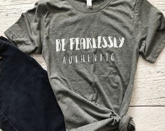 Fearlessly Authentic Graphic tee tshirt girl power shirt t-shirt t shirt gift for her feminist shirt gift for friend mom shirt gift for mom