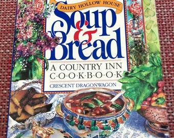 Dairy Hollow House Soup and Bread A Country Inn Cookbook Eureka Springs Arkansas