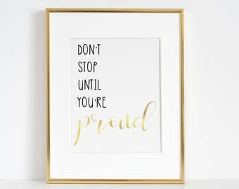 Don't Stop Until You're Proud, Gold Foil Print, Girl Power