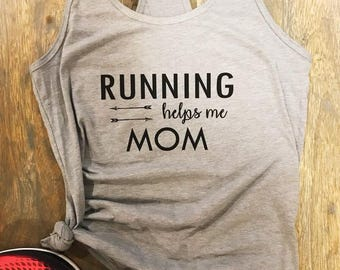 Running helps me Mom