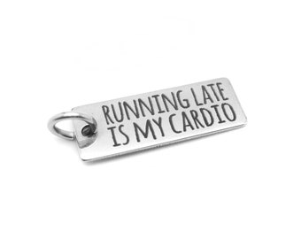 Running Late is My Cardio Charm - Tarnish Free Fitness Charms for Workout and Weight Loss Motivation - Hypoallergenic