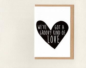 We'Ve GoT a GrooVY KiND oF LoVe . card . art card . proposal wedding engagement boyfriend girlfriend valentines anniversary . australia
