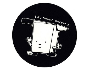 Tofu Never Screams Round STICKER