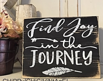 Find Joy In The Journey, Inspirational Sign, Wood Sign, Distressed, Reclaimed Wood Sign, Shelf Sitter, Rustic Wood Sign, Distressed Sign