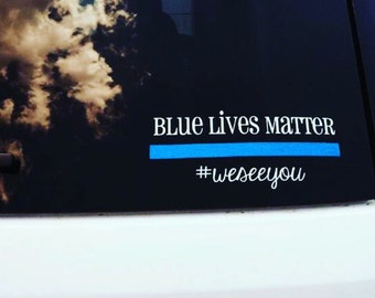 Blue Lives Matter Car Decal || #weseeyou || Thin Blue Line || Police || LEO || Police Wife