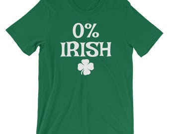 0% Irish Shirt / Funny St Patrick's Day Shirt / Funny Irish Shirt / Shamrock T Shirt