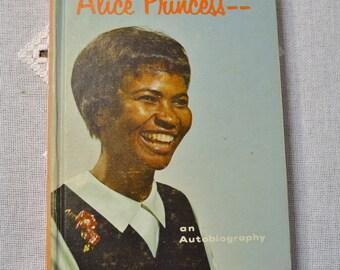 Alice Princess Autobiography by Alice Princess Siwundhla Vintage Book 1965 Hardcover PanchosPorch