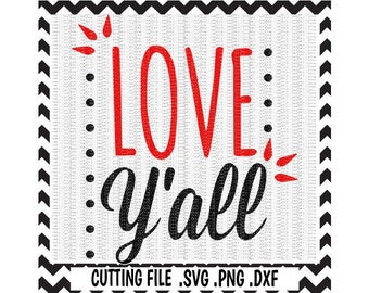 Love Y'all Cutting File, Svg, Png, Dxf, Cutting Files For Silhouette Cameo/ Cricut, Svg Download.