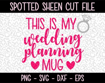 This is my Wedding Planning Mug PNG SVG eps and dxf Files for Cutting Machines Cameo or Cricut