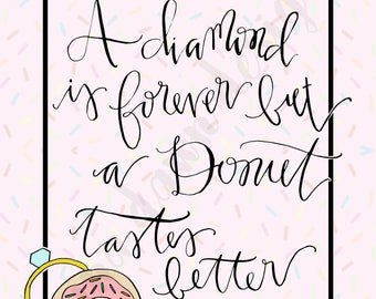 A diamond is forever but a donut tastes better - donut printable