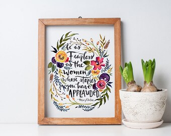 Be As Fearless as the Women Whose Stories you have Applauded Hillary Clinton Watercolor Print