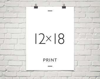 Any PrintableSKY design to be printed and mailed as a 12 x 18 inches Print