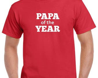 Papa of the Year Shirt- Gift for Grandpa- Fathers Day Gift